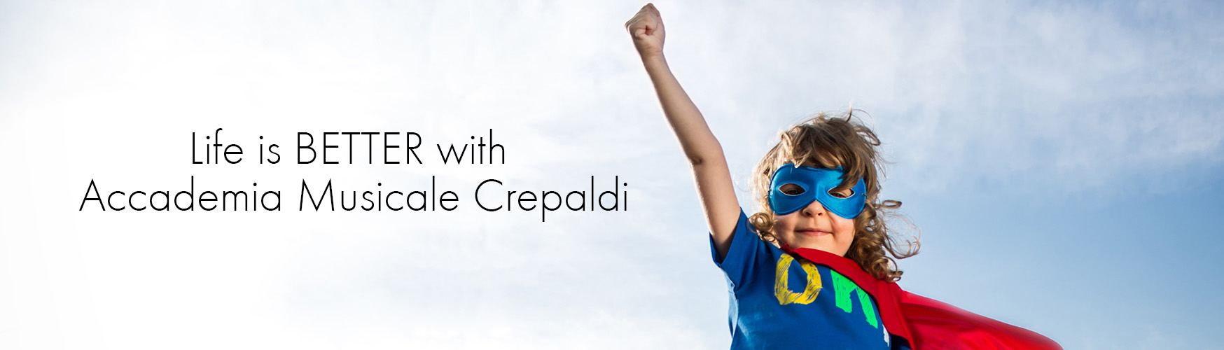 Life is BETTER with Accademia Musicale Crepaldi